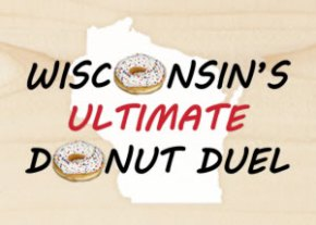 NEW!  Wisconsin's Ultimate Donut Duel
